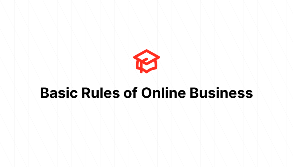 Basic Rules of Online Business