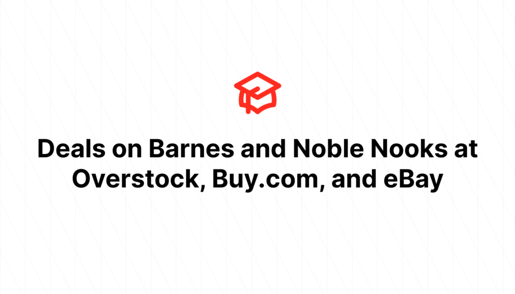 Deals on Barnes and Noble Nooks at Overstock, Buy.com, and eBay