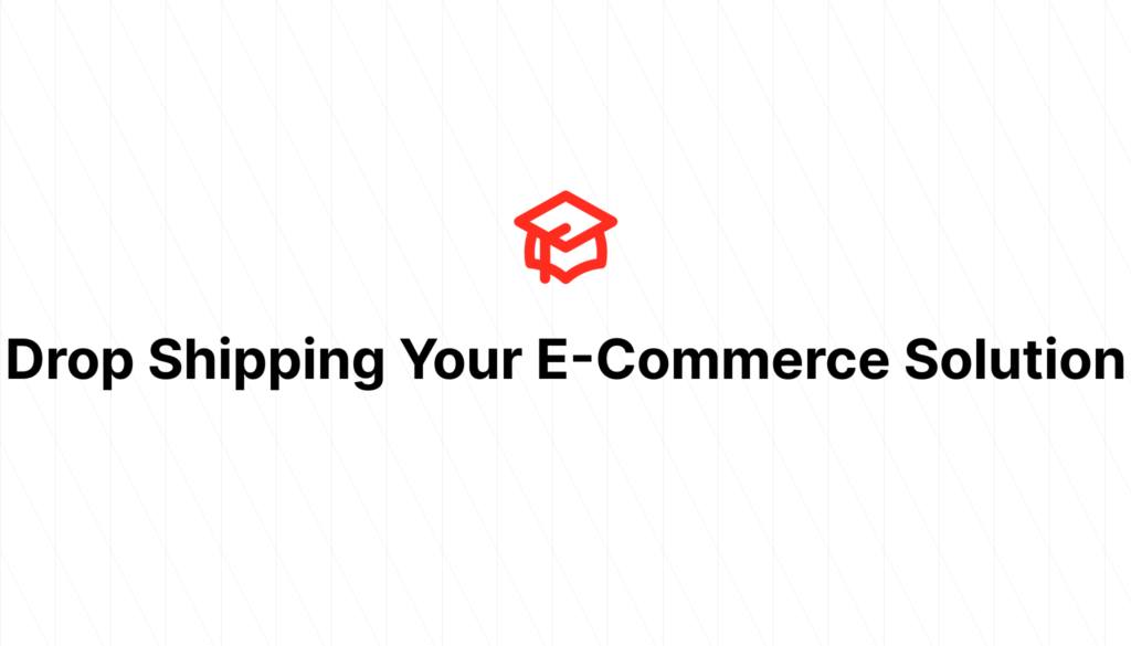 Drop Shipping Your E-Commerce Solution