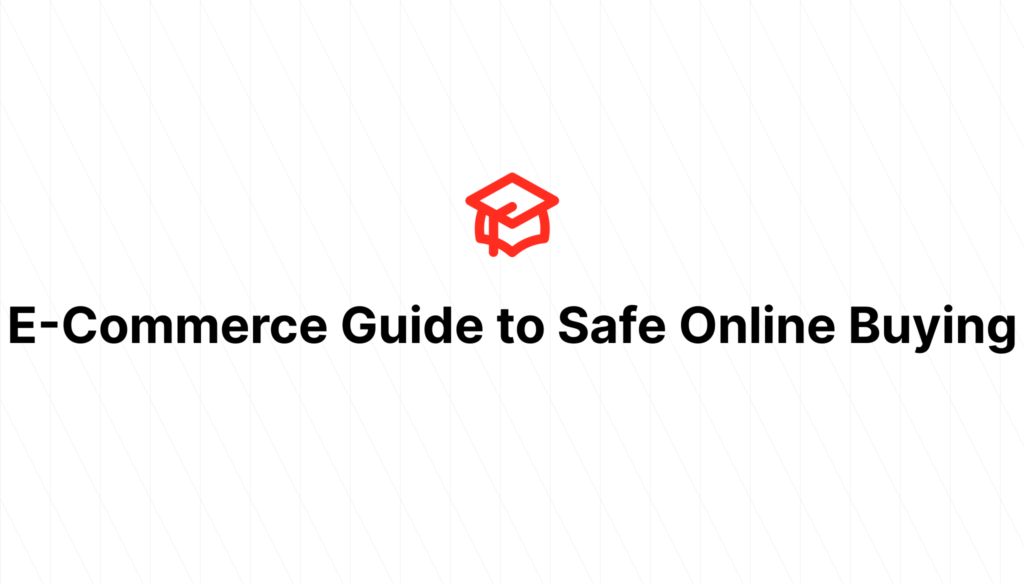 E-Commerce Guide to Safe Online Buying