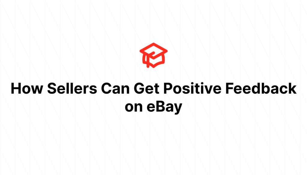 How Sellers Can Get Positive Feedback on eBay