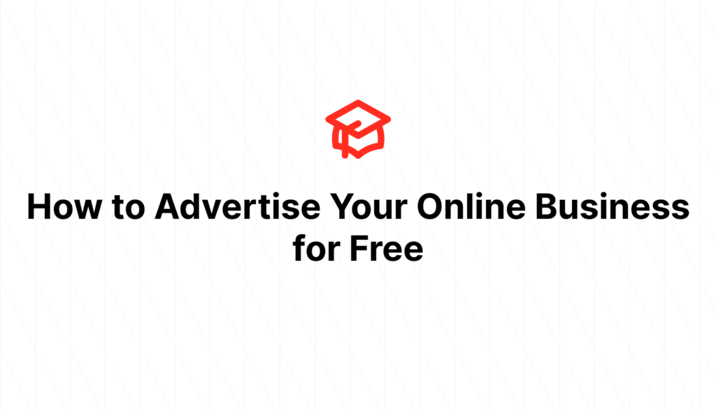 How to Advertise Your Online Business for Free