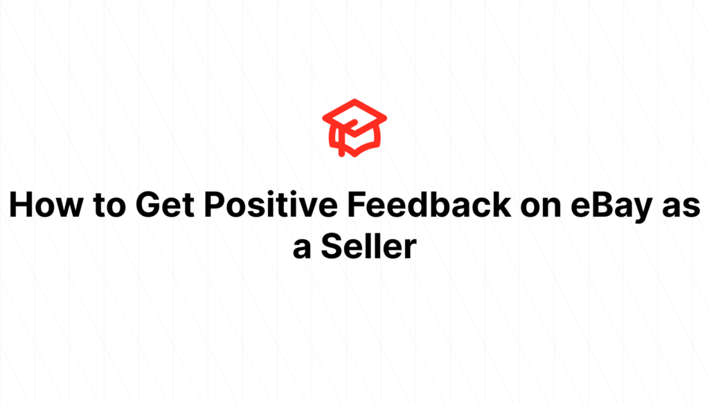 How to Get Positive Feedback on eBay as a Seller