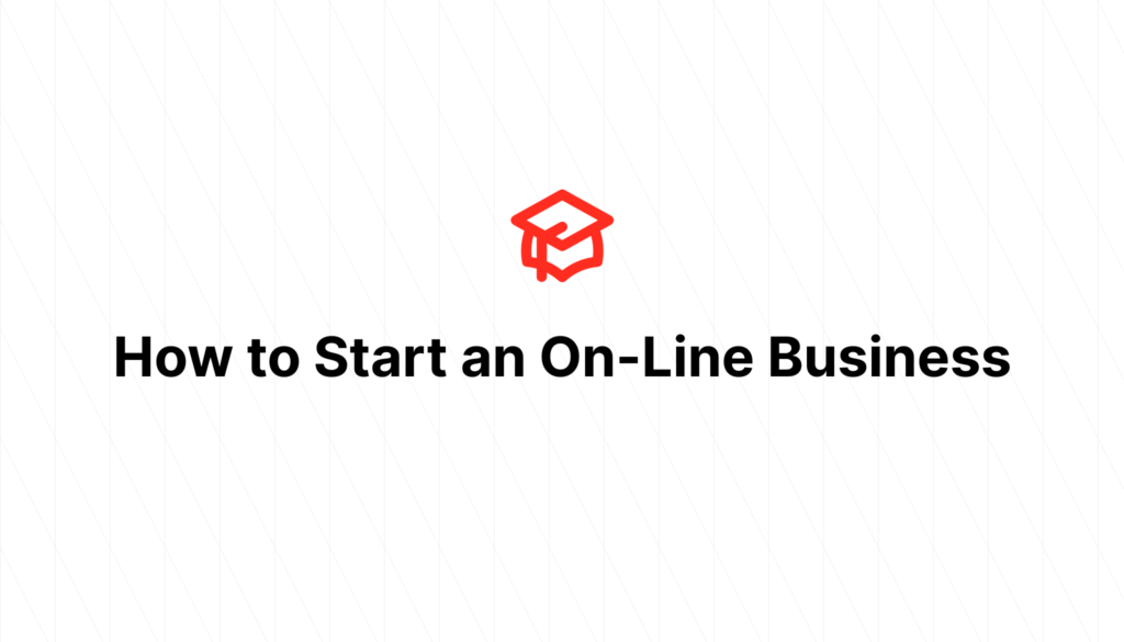 How to Start an On-Line Business