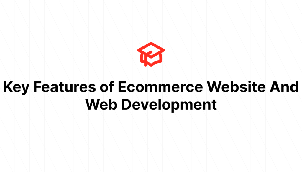 Key Features of Ecommerce Website And Web Development