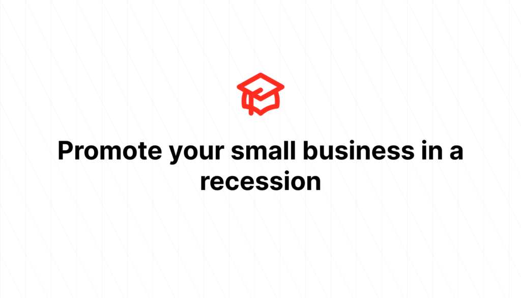 Promote your small business in a recession