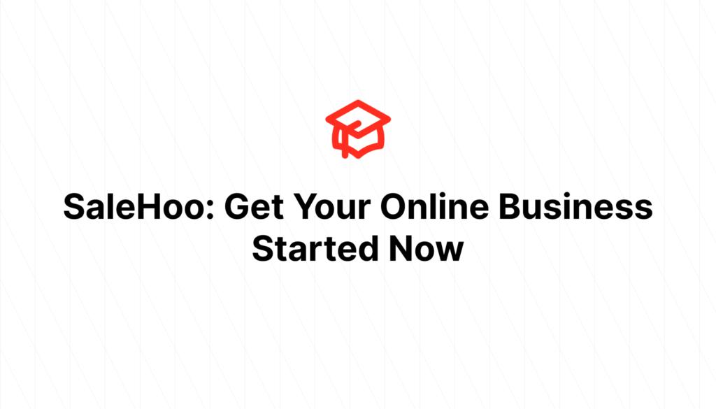 SaleHoo: Get Your Online Business Started Now