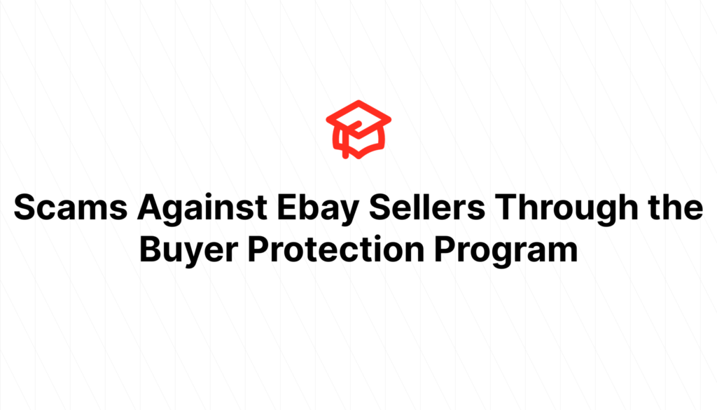Scams Against Ebay Sellers Through the Buyer Protection Program