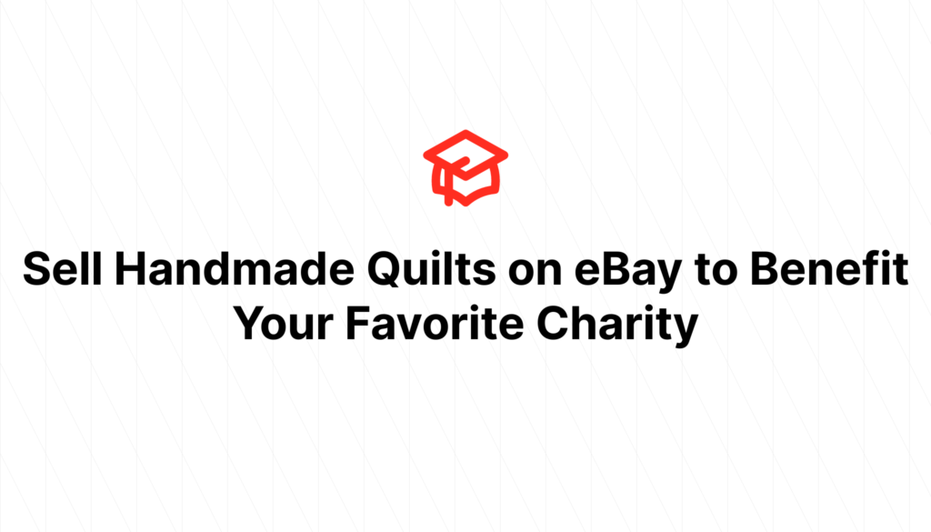 Sell Handmade Quilts on eBay to Benefit Your Favorite Charity