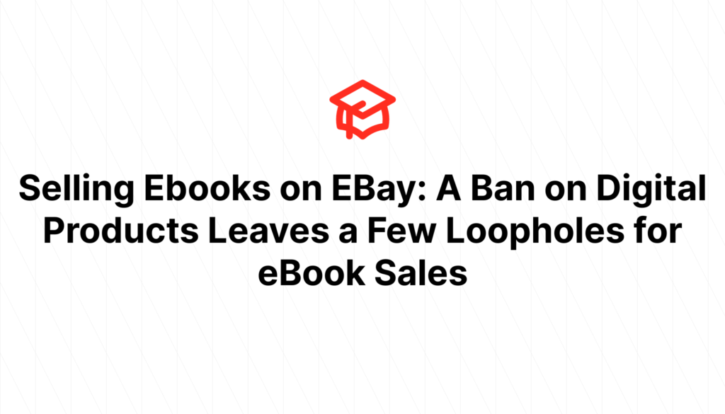 Selling Ebooks on EBay: A Ban on Digital Products Leaves a Few Loopholes for eBook Sales