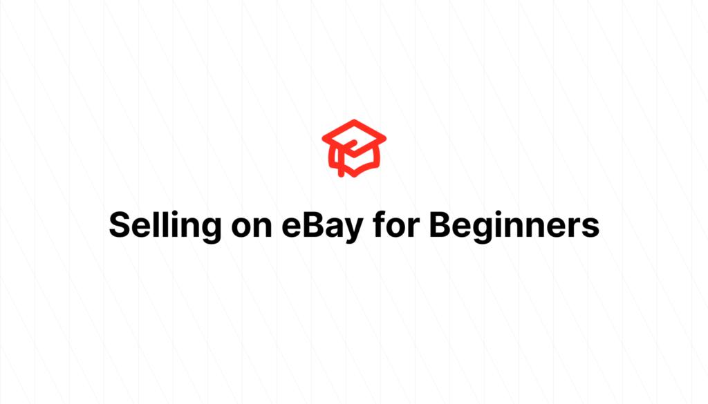 Selling on eBay for Beginners