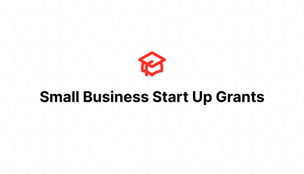 Small Business Start Up Grants