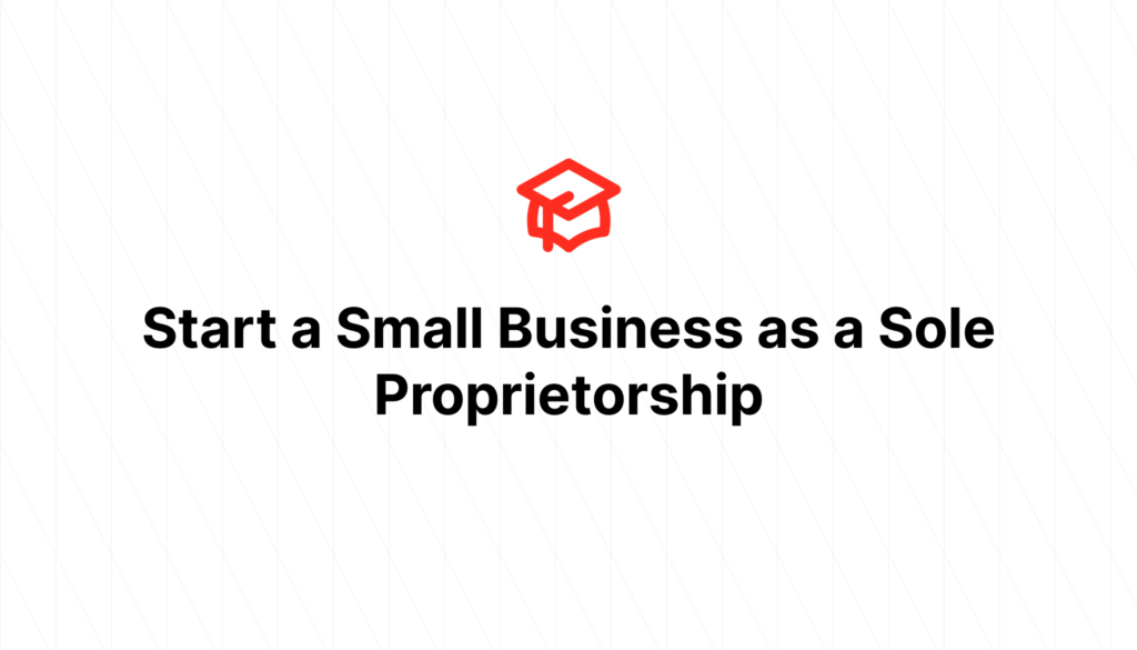 Start a Small Business as a Sole Proprietorship