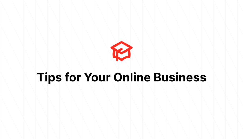 Tips for Your Online Business