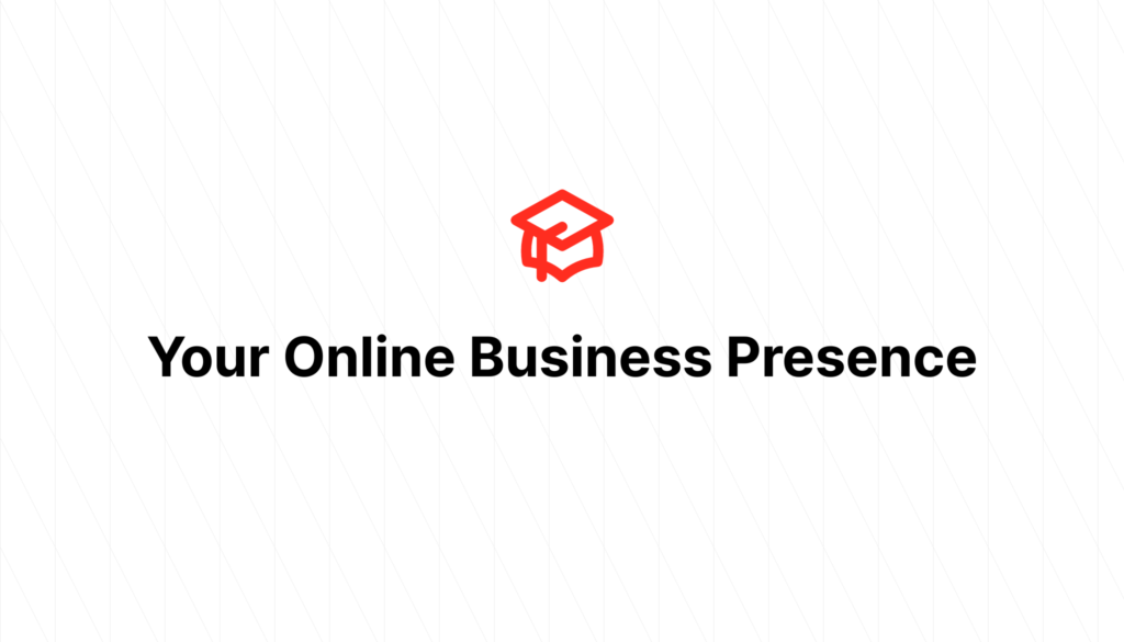 Your Online Business Presence