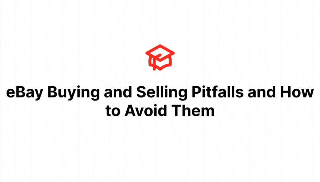 eBay Buying and Selling Pitfalls and How to Avoid Them