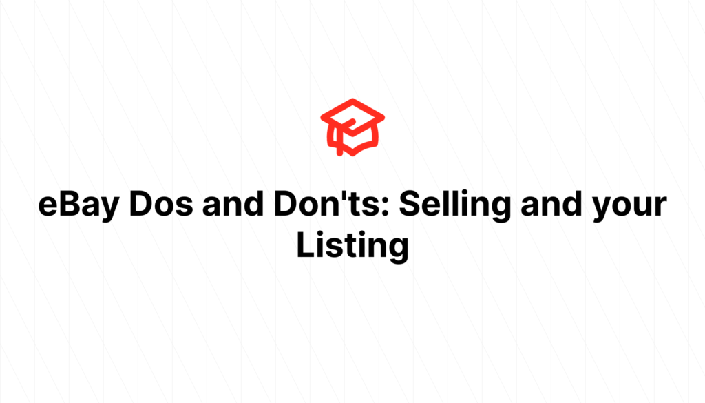 eBay Dos and Don'ts: Selling and your Listing