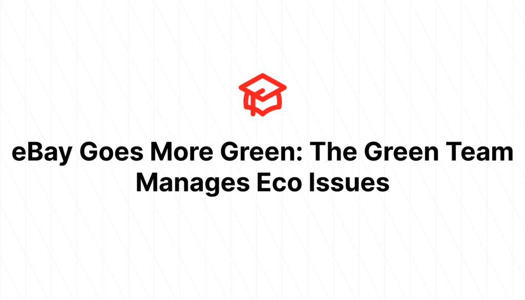 eBay Goes More Green: The Green Team Manages Eco Issues