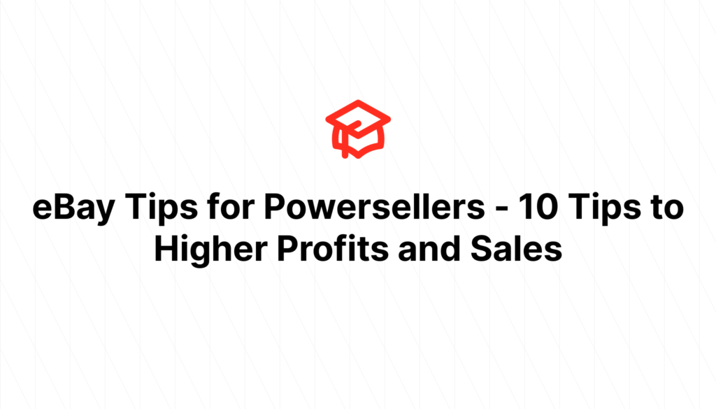 eBay Tips for Powersellers - 10 Tips to Higher Profits and Sales