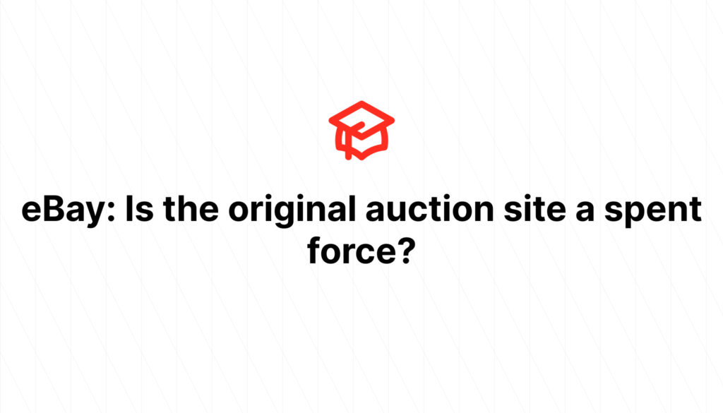 eBay: Is the original auction site a spent force?