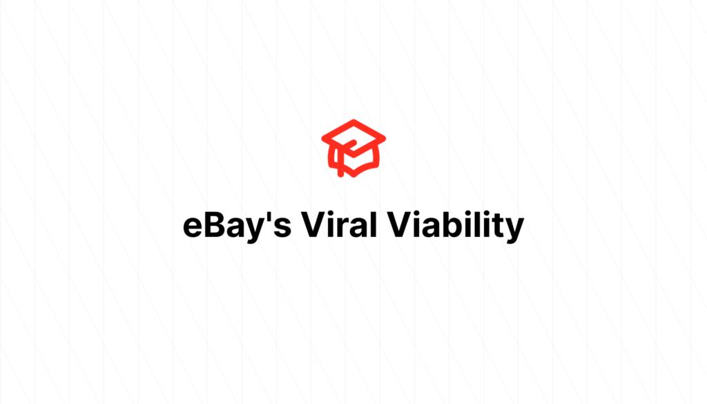 eBay's Viral Viability